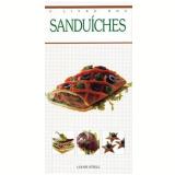 O Livro dos Sanduíches - Louise Steele