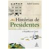 Hist�rias de Presidentes: a Rep�blica do Catete (1897-1960)