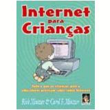 Internet para Crianças - Carol F. Mintzer, Rich Mintzer