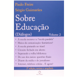 Sobre Educação Diálogos (Vol. 2)