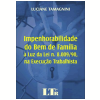 Impenhorabilidade do Bem de Fam�lia � Luz da Lei N� 8.009/90, na Execu��o Trabalhista