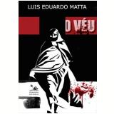 O Véu - Luis Eduardo Matta