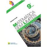 Matematica Sem Limites - Ensino Fundamental Ii - 9º Ano - Ubirajara Favilli