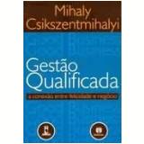 Gestao Qualificada - Mihaly Csikszentmihalyi