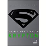 Os Últimos Dias de Krypton - Kevin J. Anderson