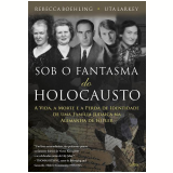 Sob o Fantasma do Holocausto