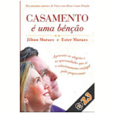 Casamento é Uma Benção - Jilton Moraes E Ester Moraes