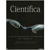 Cientifica - O Guia Completo Do Mundo Da Ciencia - Allan R. Glanville