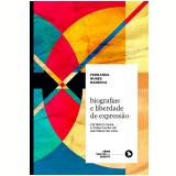 Biografias e Liberdade de Expressão - Fernanda Nunes Barbosa