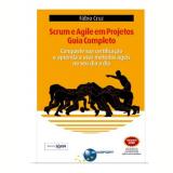 Scrum e Agile Em Projetos - Guia Completo - Fábio Cruz
