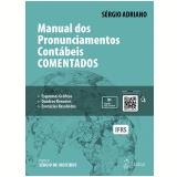 Manual dos Pronunciamentos Contábeis Comentados - Sérgio Adriano