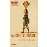 Racismo no Brasil - Lilia Moritz Schwarcz