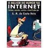 O Melhor do Humor na Internet - Augusto M. Costa Neto