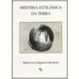 História Ecológica da Terra 2ª Edição - Maria LÉa Salgado Labouriau