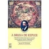 A Bruxa de Kepler - James A. Connor