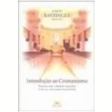Introdução ao Cristianismo - Joseph Ratzinger
