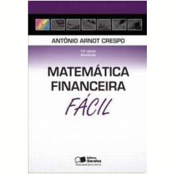 Livros - Matemática Financeira Fácil - Antonio Arnot Crespo - 9788502083486