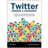 Twitter, Chiclete & Camisinha - Tagil Oliveira Ramos