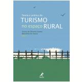 Teoria e Prática do Turismo no Espaço Rural - Eurico de Oliveira Santos, Marcelino de Souza