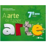 A Arte De Fazer Arte - Corpo - 7� Ano - Ensino Fundamental II - Dulce Goncalves Morbin