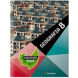 Araribá Plus Geografia - 8º Ano -