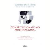 Constitucionalismo Multinacional - Guilherme Peña de Moraes