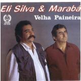 Eli Silva & Marabá - Velha Paineira (CD) - Eli Silva & Marabá