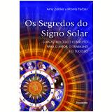 Os Segredos Do Signo Solar - Monte Farber, Amy Zerner