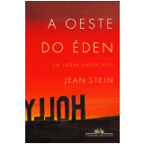 A Oeste Do Éden - Um Lugar Americano - Jean Stein