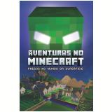 Aventuras no Minecraft - Presos no Mundo da Superfície - Livro 1 - Winter Morgan