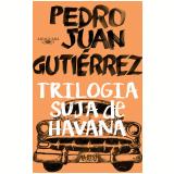 Trilogia Suja de Havana - Pedro Juan Gutiérrez