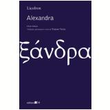 Alexandra (Edição Bilíngue) - Licofron