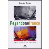 Pegando no Tranco - Ricardo Neves