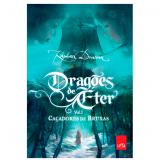 Dragões de Éter: Caçadores de Bruxas - Raphael Draccon