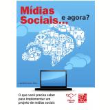 Mídias Sociais... e Agora?   - Carolina Frazon Terra