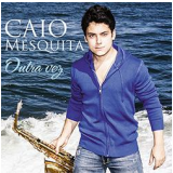 Caio Mesquita - Outra Vez (CD) - Caio Mesquita