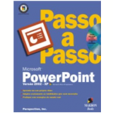 Microsoft Powerpoint 2002-xp Passo A Passo - Perspection Inc