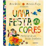 Uma Festa Das Cores - Anna Göbel, Ronaldo Fraga