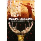 Imagine Dragons - Smoke + Mirrors (DVD) - Imagine Dragons