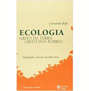 Ecologia: Grito da Terra, Grito dos Pobres