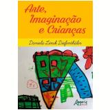 Arte, Imaginação e Crianças - Daniela Da Rosa Linck Diefenthäler