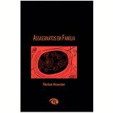 Assassinatos Em Família - Florian Houssier