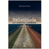 Italianidade no Interior Paulista (1880 - 1950) - Oswaldo Truzzi