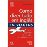 Como Dizer Tudo em Inglês em Viagens - Ron Martinez