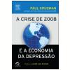 A Crise de 2008 e a Economia da Depress�o