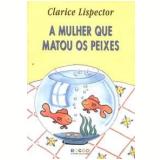 A Mulher que Matou os Peixes - Clarice Lispector