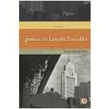 Melhores Crônicas Ignácio de Loyola Brandão - Ignácio de Loyola Brandão