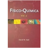Físico-Química Vol. 2 - David W. Ball