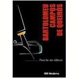 Para Ler em Silêncio - Bartolomeu Campos de Queirós