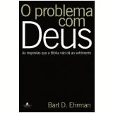 O Problema com Deus - Bart D. Ehrman